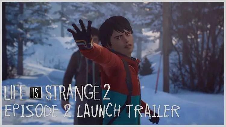 Life is Strange 2: Episode 2 Launch Trailer