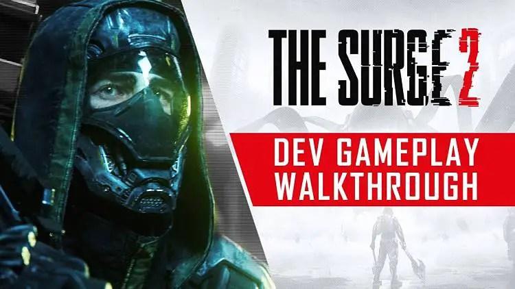 The Surge 2 Developer Gameplay Walkthrough