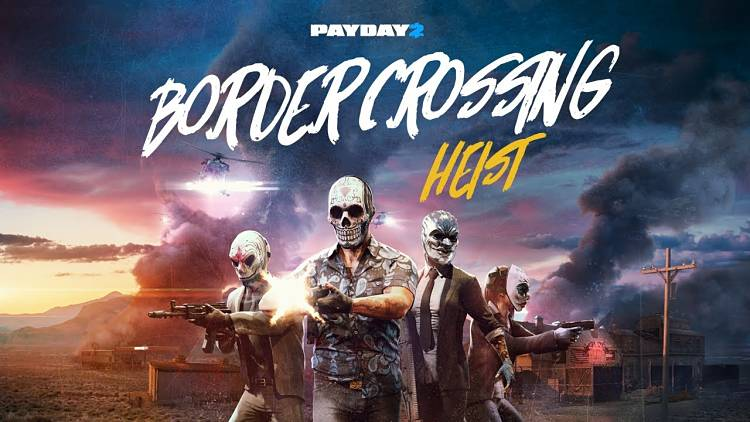 Payday 2 Border Crossing DLC Announced