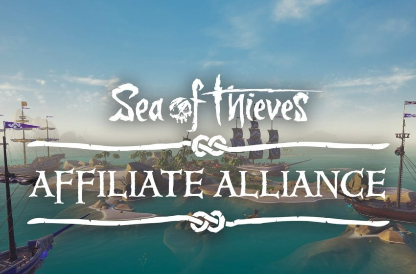 Sea of Thieves' new Affiliate Alliance Announced