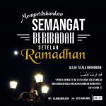 Mempertahankan Semangat Beribadah Setelah Ramadhan