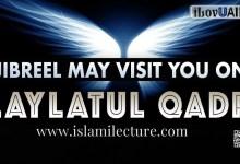 Angel Jibreel May Visit You On Laylatul Qadr - Islami Lecture