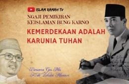 Bung Karno-Kemerdekaan Adalah Karunia Allah-IslamRamah.co