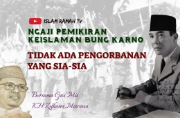 Bung Karno-Tidak Ada Pengorbanan yang Sia-sia-IslamRamah.co