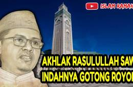 Akhlak Rasulullah SAW-Indahnya Gotong Royong-IslamRaah.co