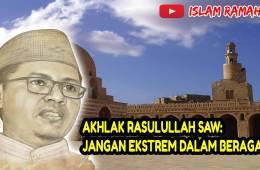 Akhlak Rasulullah SAW- Jangan Ekstrem dalam Beragama-IslamRamah.co
