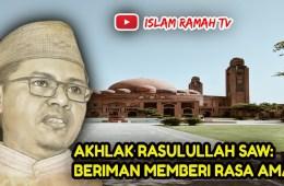 Akhlak Rasulullah SAW- Beriman Memberi Rasa Aman-IslamRamah.co