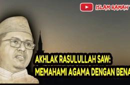 Akhlak Rasulullah SAW- Memahami Agama dengan Benar- IslamRamah.co