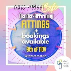 "Water coloured blue circle with text that reads ""Covid Safe gender affirming fittings and bookings available 9th of November at the store at ISH"