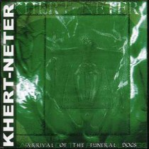 "KHERT-NETER  ""Arrival Of The Funeral Dogs""  IS04-2001"