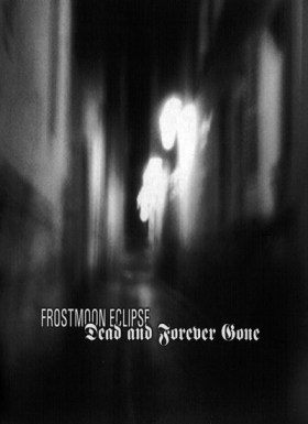 "09FROSTMOON ECLIPSE  ""Dead and forever gone"""