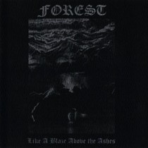 "FOREST ""Like A Blaze Above The Ashes""  IS20-2003"