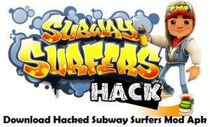 Subway Surfers Hack - How to Download Hacked Subway Surfers Mod Apk