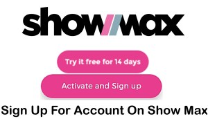 Show Max Sign Up - How to Sign Up For Account On Show Max