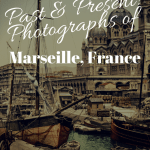 Past & Present: Photographs of Marseille, France 1