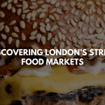 Discovering London's Street Food Markets
