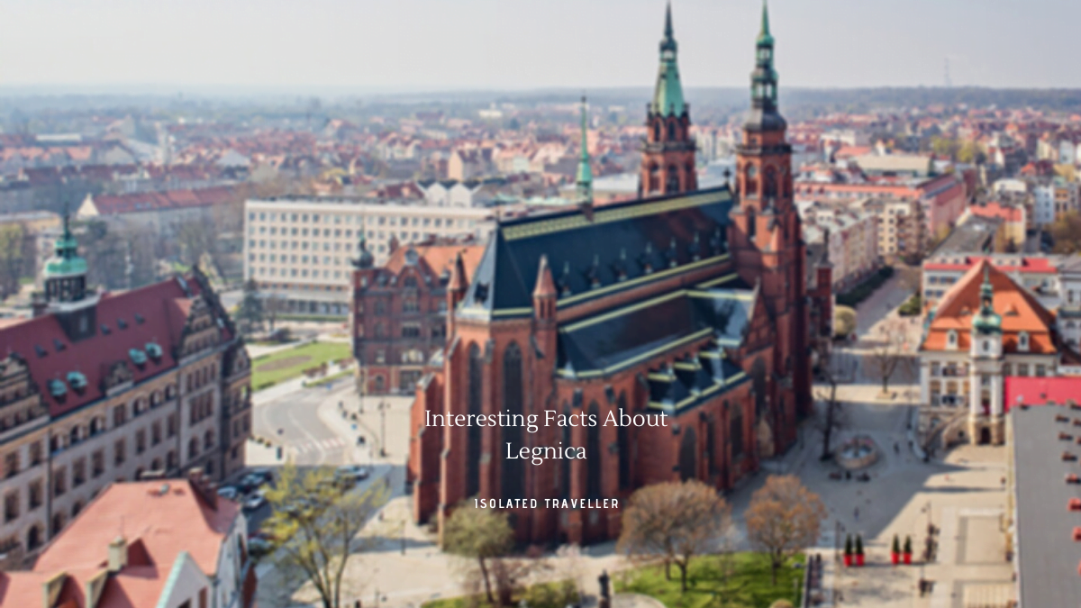 Interesting Facts About Legnica