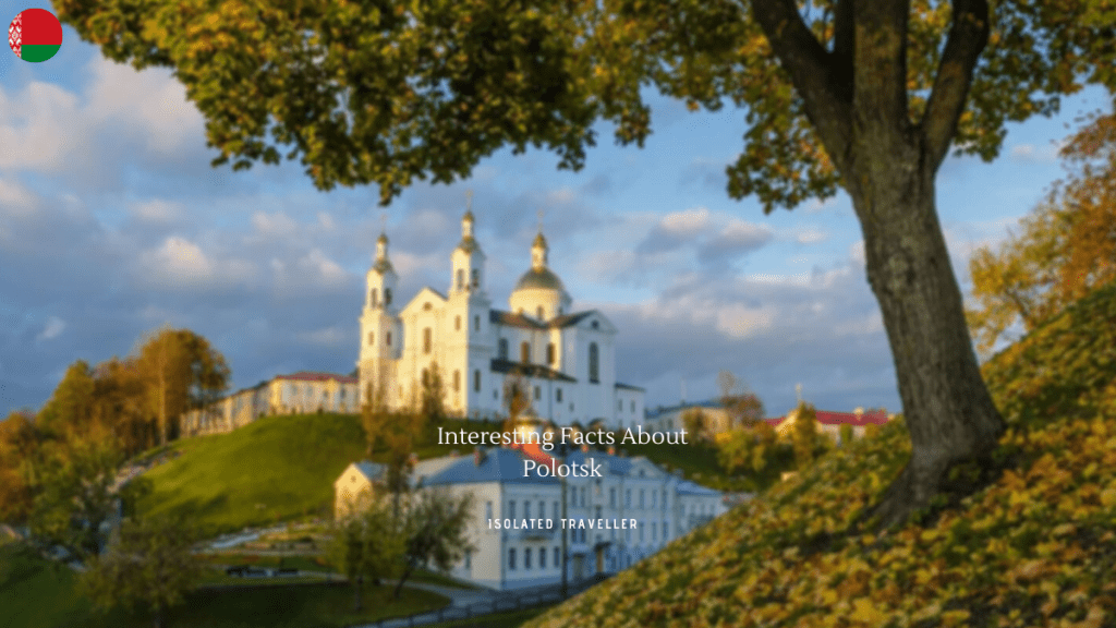 Interesting Facts About Polotsk
