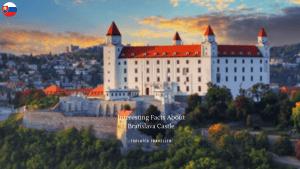 Facts About Bratislava Castle
