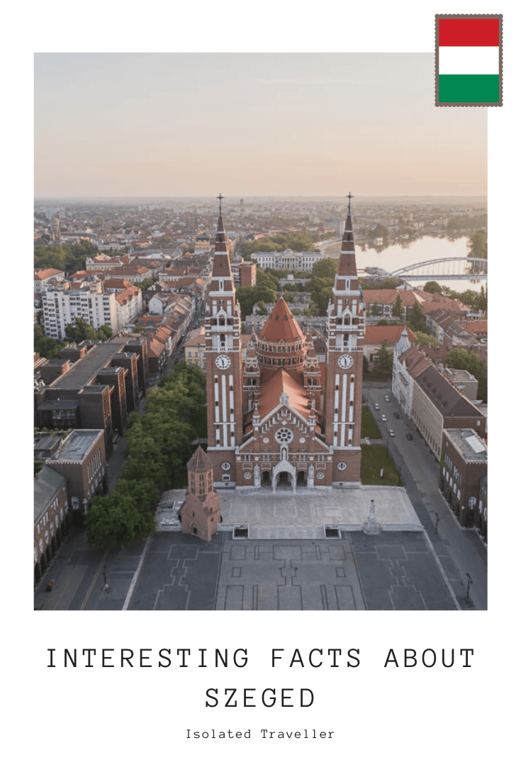 Interesting Facts About Szeged