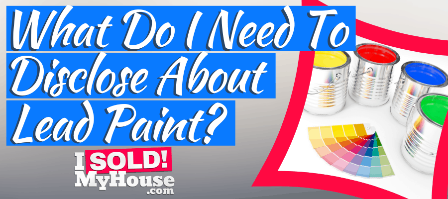 featured image for lead paint disclosures with selling home