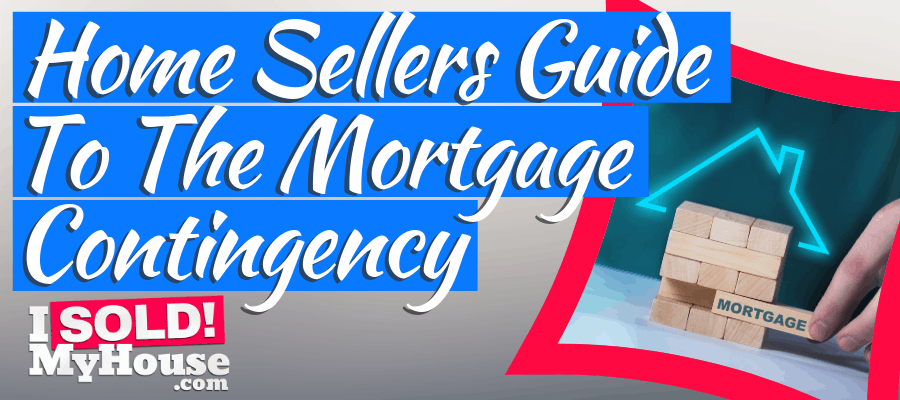 featured image for mortgage contingency home sellers guide