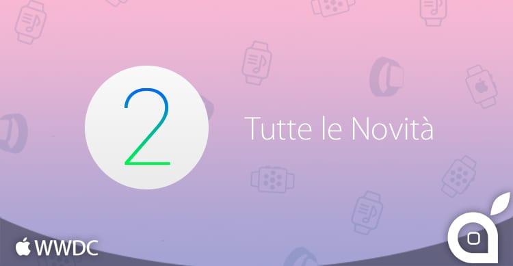 Watchos 2 Ispazio Vi Mostra Tutte Le Novita In Un Unico Articolo