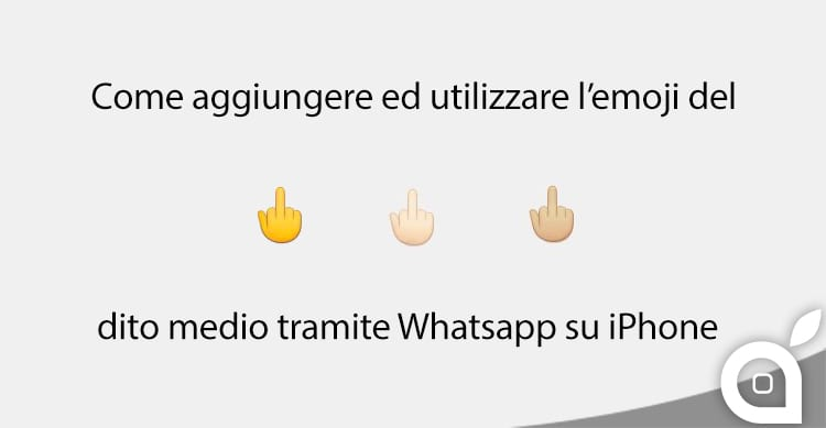 guida ispazio emoji dito medio fuck emoji iphone ios whatsapp
