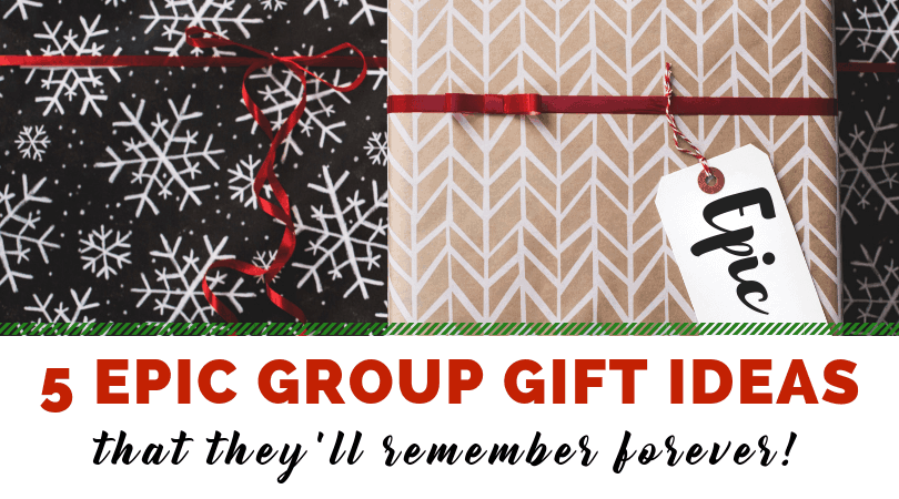5 epic group gifts