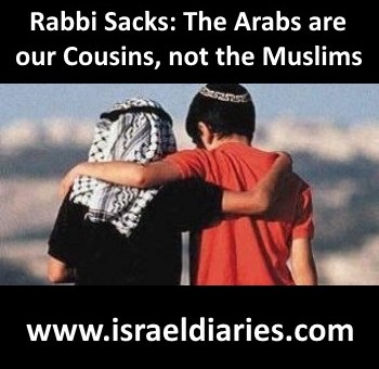 Rabbi Sacks - the Arabs are our Cousins, not the Muslims