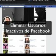 Como eliminar de tu lista de Facebook amigos inactivos