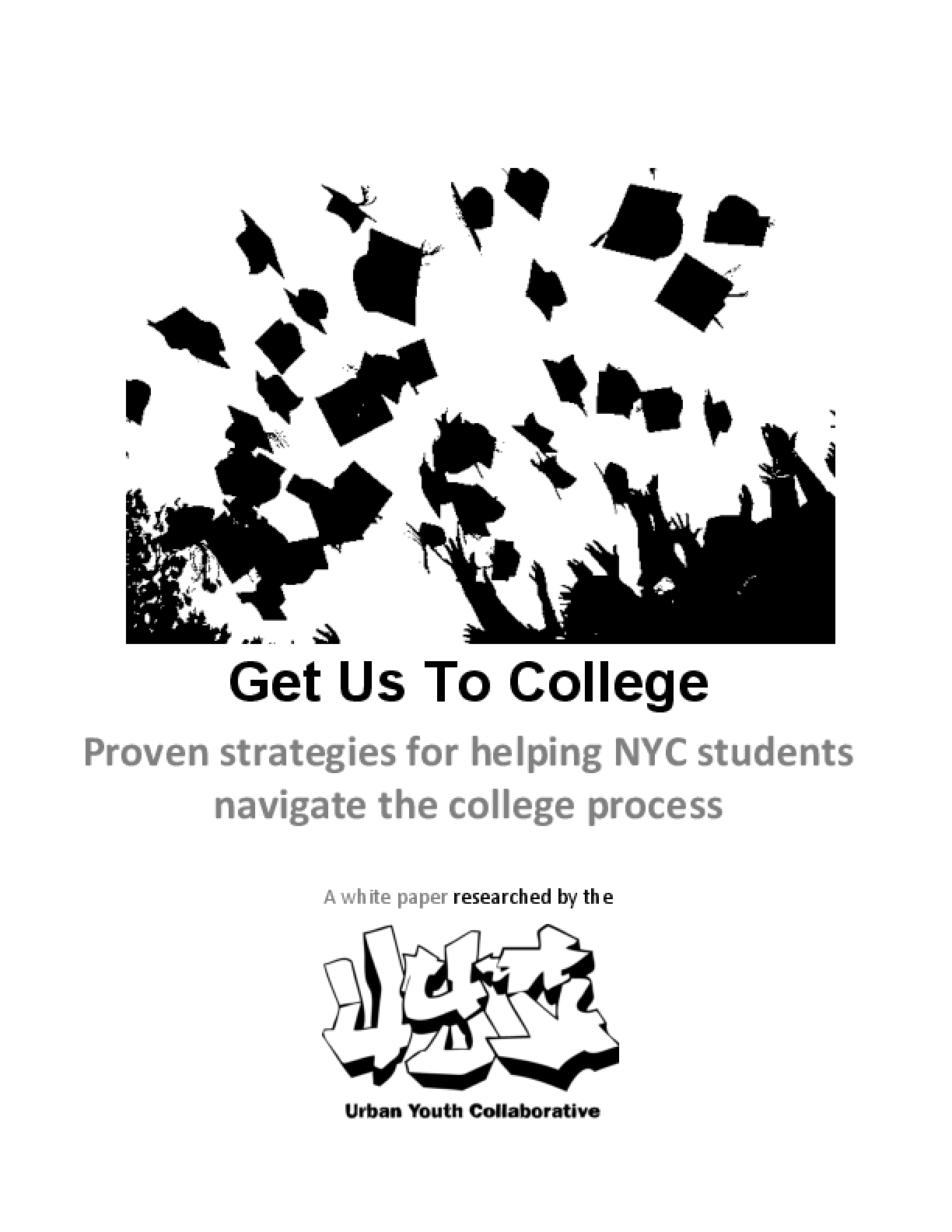 Get Us To College: Proven Strategies for Helping NYC