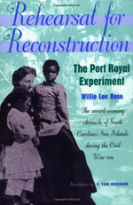 Rehearsal for Reconstruction: The Port Royal Experiment