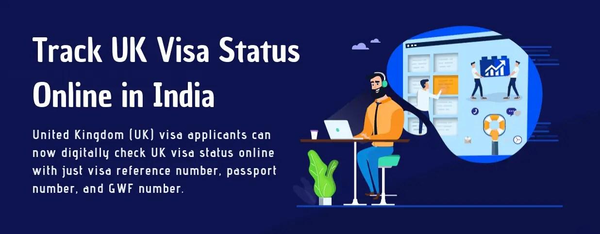 UK Visa Status – How to Track UK Visa Status Using GWF Number Online in India