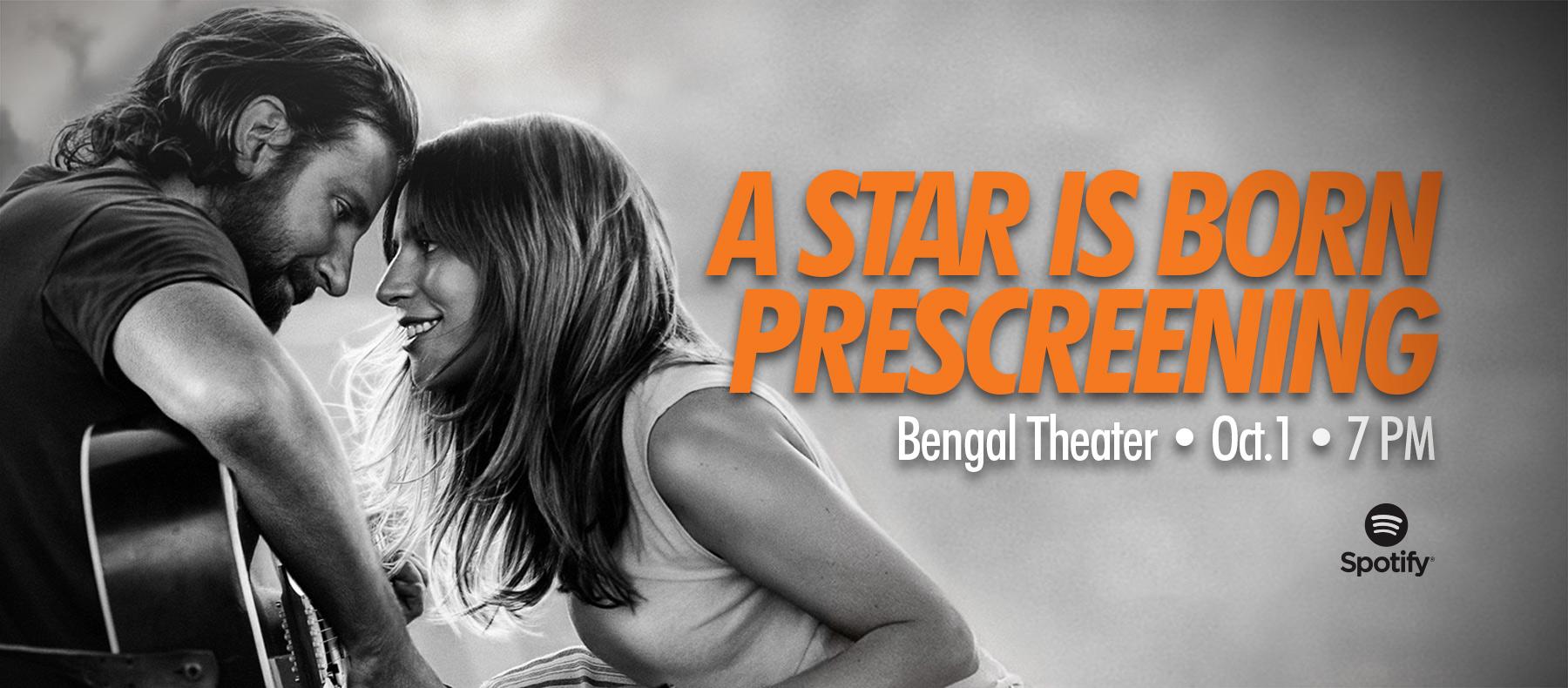 A Star Is Born Prescreening Bengal Theater Ct. 1 7 P.m. Spotify