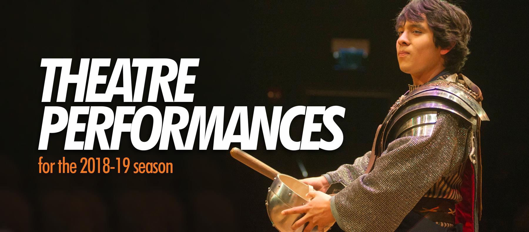Theatre Performances For The 2018-19 Season