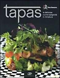 Tapas cucina spagnola in miniatura  Italia a Tavola