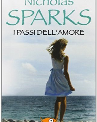 """RECENSIONE DE """"I PASSI DELL'AMORE"""" di Nicholas Sparks"""