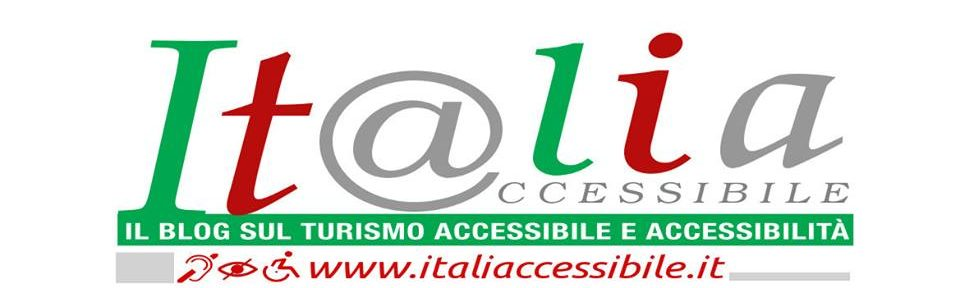 ItaliAccessibile – BLOG TURISMO ACCESSIBILE, ACCESSIBILITÀ E SPORT DISABILE