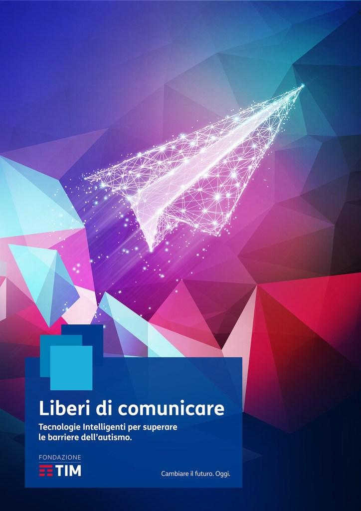 """liberidicomunicare kv 724x1024 - Fondazione TIM lancia il Bando """"Liberi di comunicare. Tecnologie intelligenti e innovazione per l'autismo"""""""