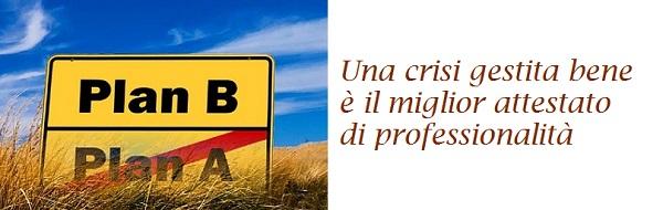 Emergenze - Una crisi gestita bene è il milgior attestato di professionalità