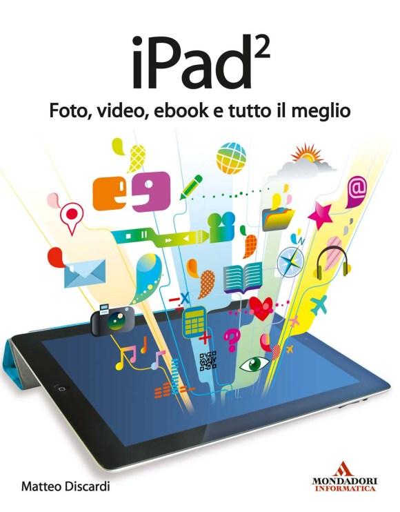 ipad2Cover 580x742 Nuovo Libro: iPad2 foto, video, ebook e tutto il meglio