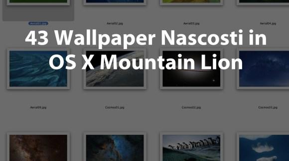 wallpaper osx mountain lion italiamac 580x325 Wallpaper nascosti in OS X Mountain Lion, ecco come usarli.