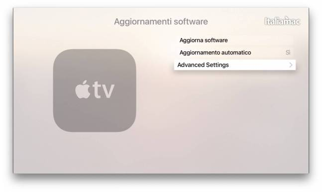 aggiornamento apple tv 4 Come accedere al menù segreto Advanced Settings di Apple TV