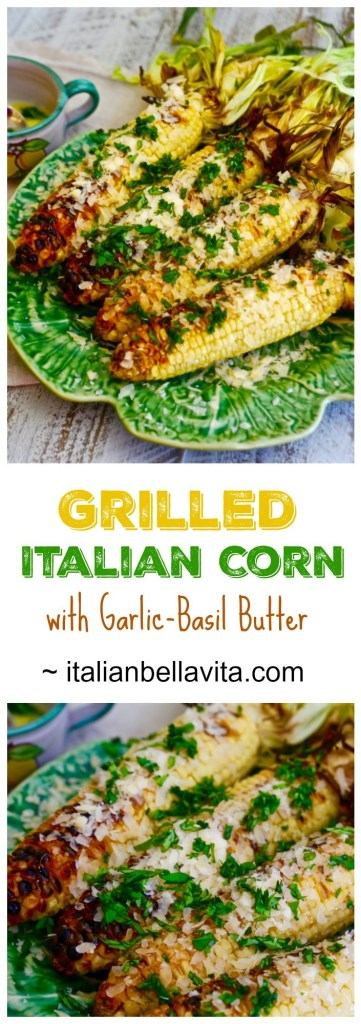 Grilled Italian Corn with Garlic-Basil Butter