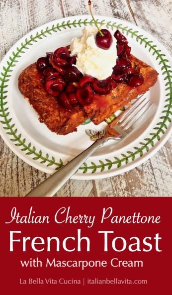 Italian Cherry Panettone French Toast