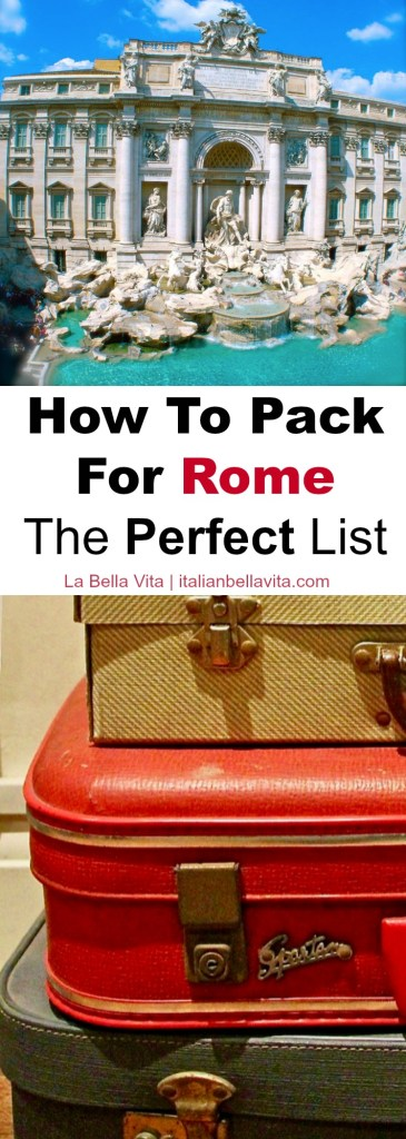 How To Pack For Rome, Italy :  Your Go-To List of Travel Essentials for your Vacation! La Bella Vita | italianbellavita.com #rome #packing #travel #tips #advice #italy #luggage #how