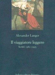 """Copertina de """"Il viaggiatore leggero"""" di Alexander Langer - Sellerio"""