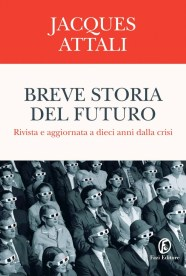 Jacques Attali - Breve Storia dal Futuro - www-fazieditore-it - breve-futuro-light-691x1024