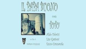 Goffredo Palmerini - Errico Centofanti - Totò - Il Papa Buono - Errico Centofanti - Goffredo Palmerini - 350X200